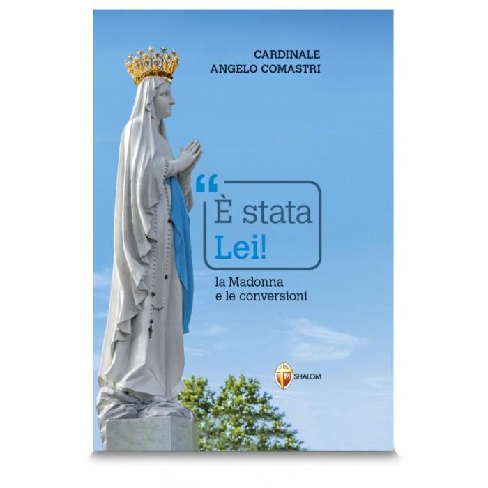 E' STATA LEI. LA MADONNA E LE CONVERSIONI - Libro A. Comastri