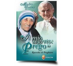 Libro Madre Teresa. Il mio segreto: Prego. Raccolta di preghiere