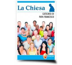 La Chiesa. Catechesi di papa Francesco Libro