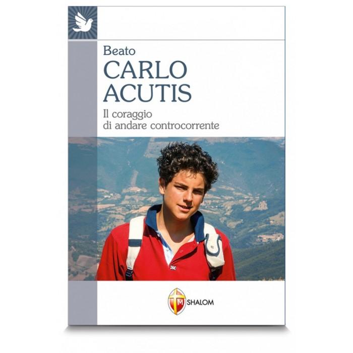 """Libro """"BEATO CARLO ACUTIS. Il coraggio di andare controcorrente"""""""