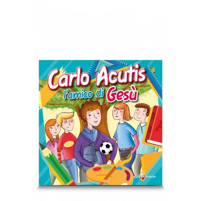 Libro CARLO ACUTIS. L'AMICO DI GESÙ