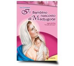 IL BAMBINO NASCOSTO DI MEDJUGORJE 9788884041340