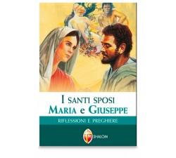 I SANTI SPOSI MARIA E GIUSEPPE. RIFLESSIONI E PREGHIERE