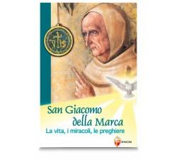 SAN GIACOMO DELLA MARCA - La Vita, i Miracoli, le Preghiere